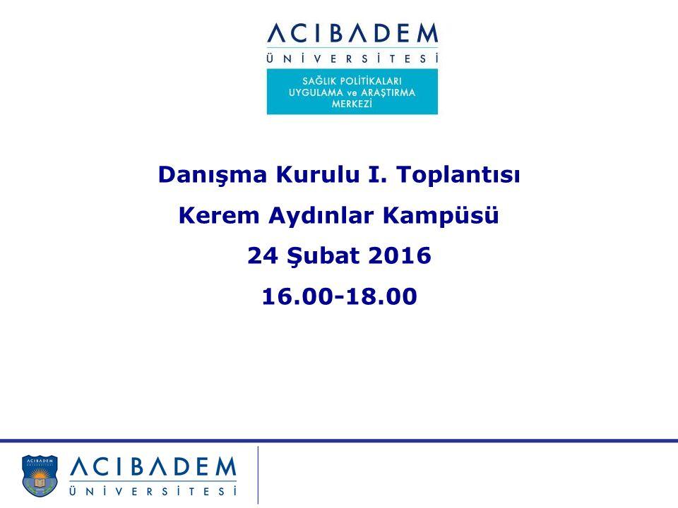 Danışma Kurulu I. Toplantısı Kerem Aydınlar Kampüsü 24 Şubat 2016 16.00-18.00