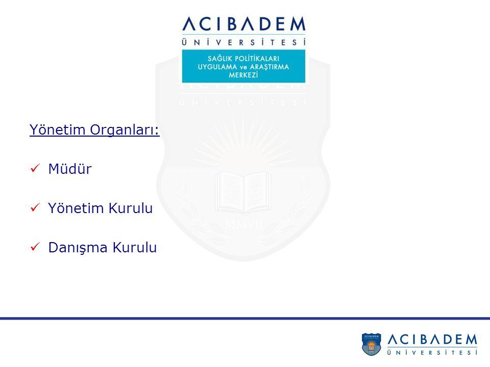 Yönetim Organları: Müdür Yönetim Kurulu Danışma Kurulu