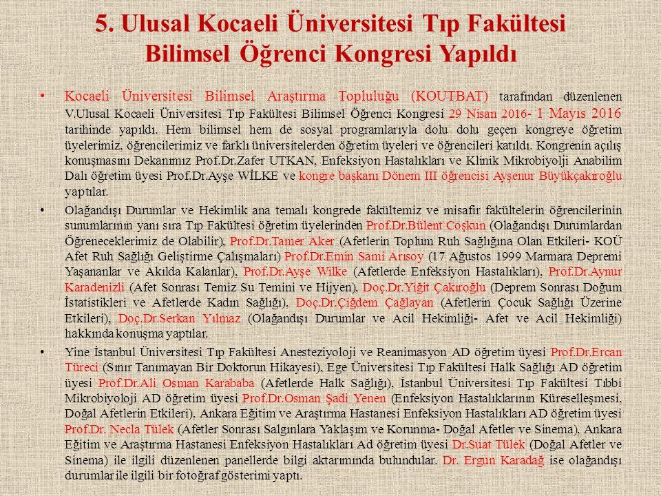 5. Ulusal Kocaeli Üniversitesi Tıp Fakültesi Bilimsel Öğrenci Kongresi Yapıldı Kocaeli Üniversitesi Bilimsel Araştırma Topluluğu (KOUTBAT) tarafından