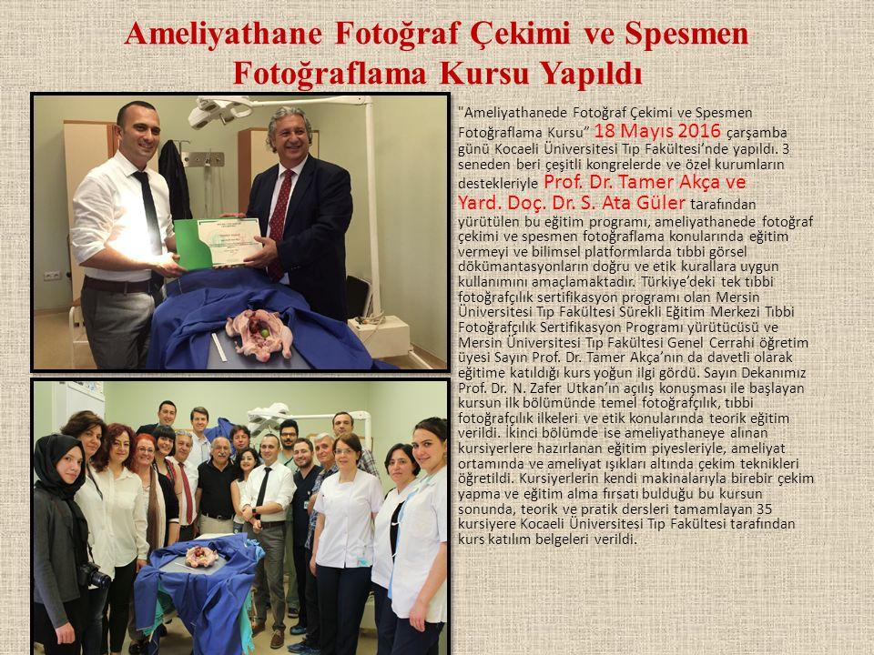 Ameliyathane Fotoğraf Çekimi ve Spesmen Fotoğraflama Kursu Yapıldı Ameliyathanede Fotoğraf Çekimi ve Spesmen Fotoğraflama Kursu 18 Mayıs 2016 çarşamba günü Kocaeli Üniversitesi Tıp Fakültesi'nde yapıldı.