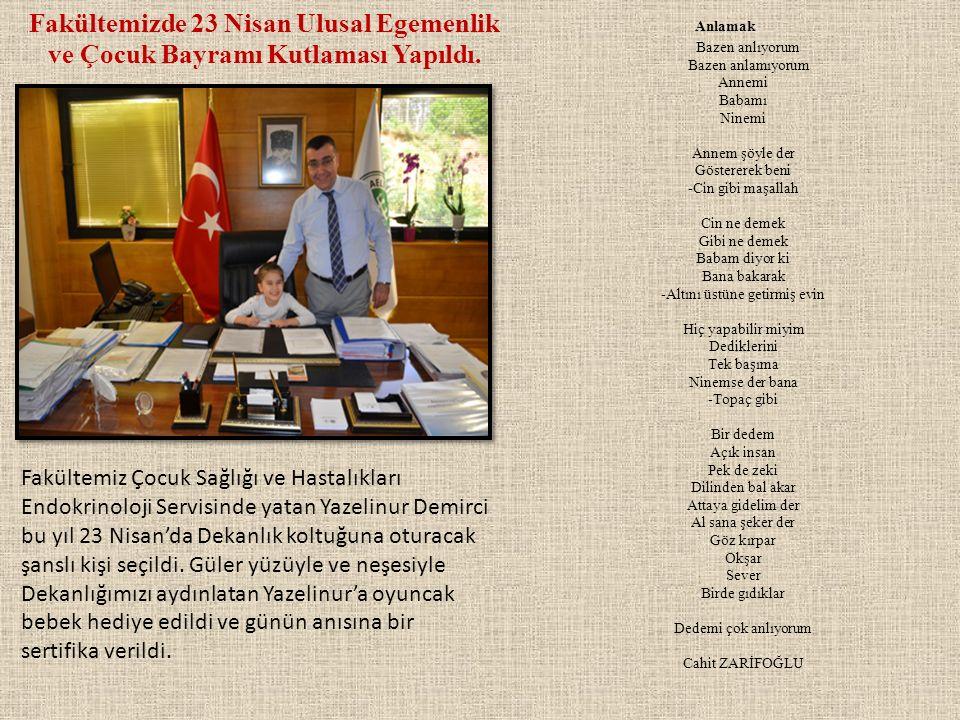 Fakültemizde 23 Nisan Ulusal Egemenlik ve Çocuk Bayramı Kutlaması Yapıldı.