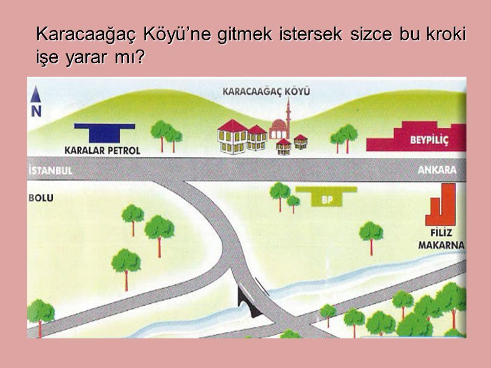 Karacaağaç Köyü'ne gitmek istersek sizce bu kroki işe yarar mı?