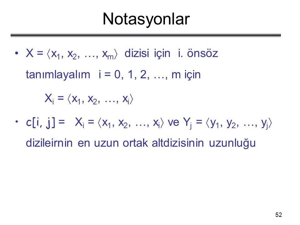 52 Notasyonlar X =  x 1, x 2, …, x m  dizisi için i.