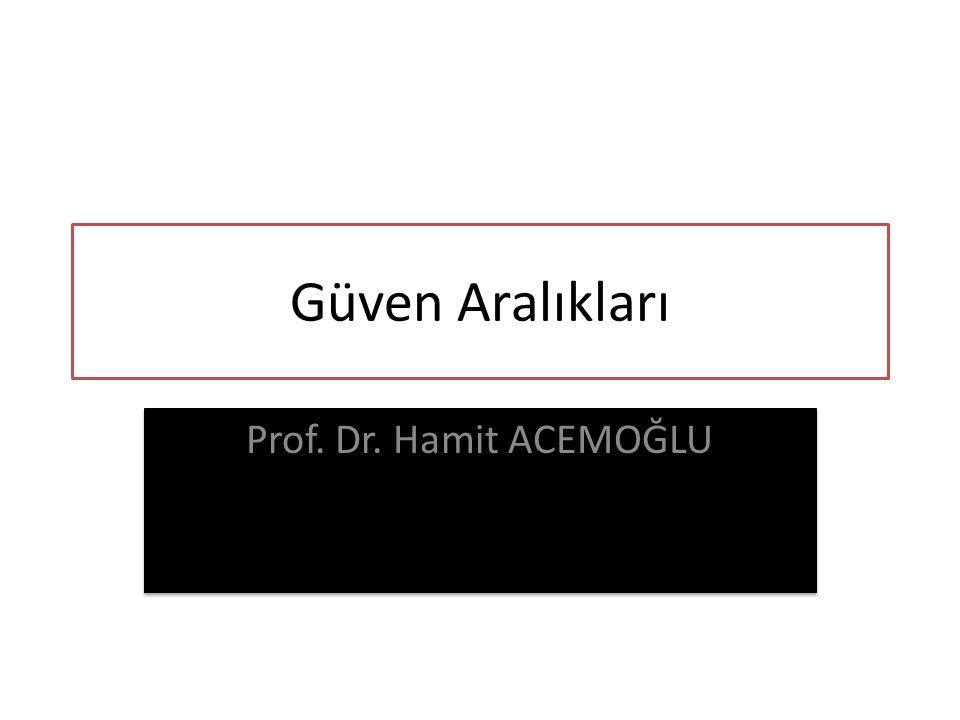 Güven Aralıkları Prof. Dr. Hamit ACEMOĞLU