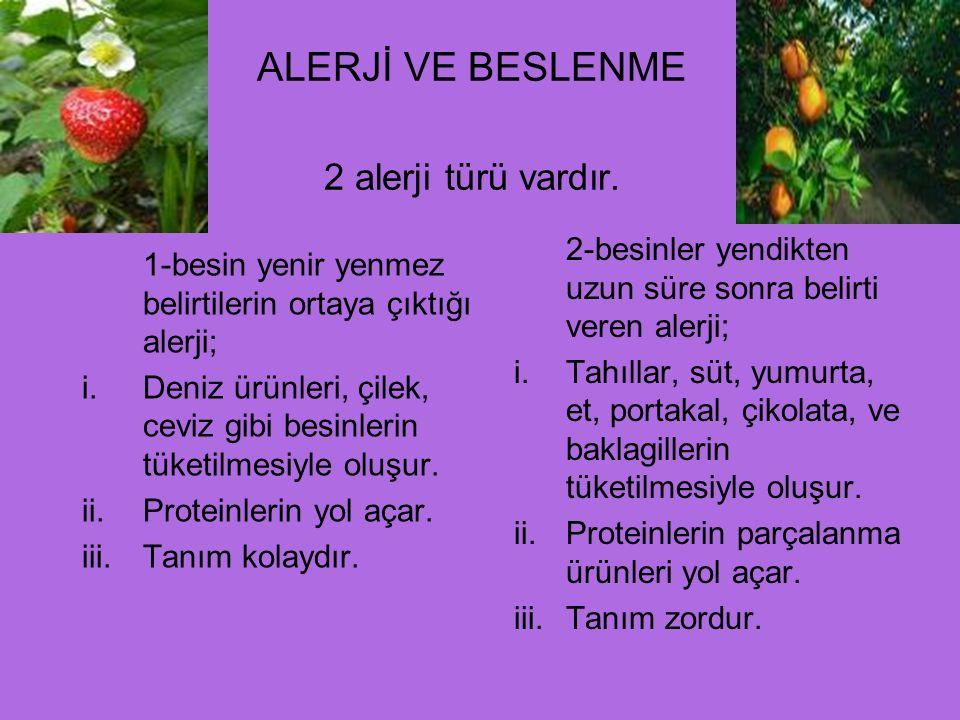 ALERJİ VE BESLENME 2 alerji türü vardır.