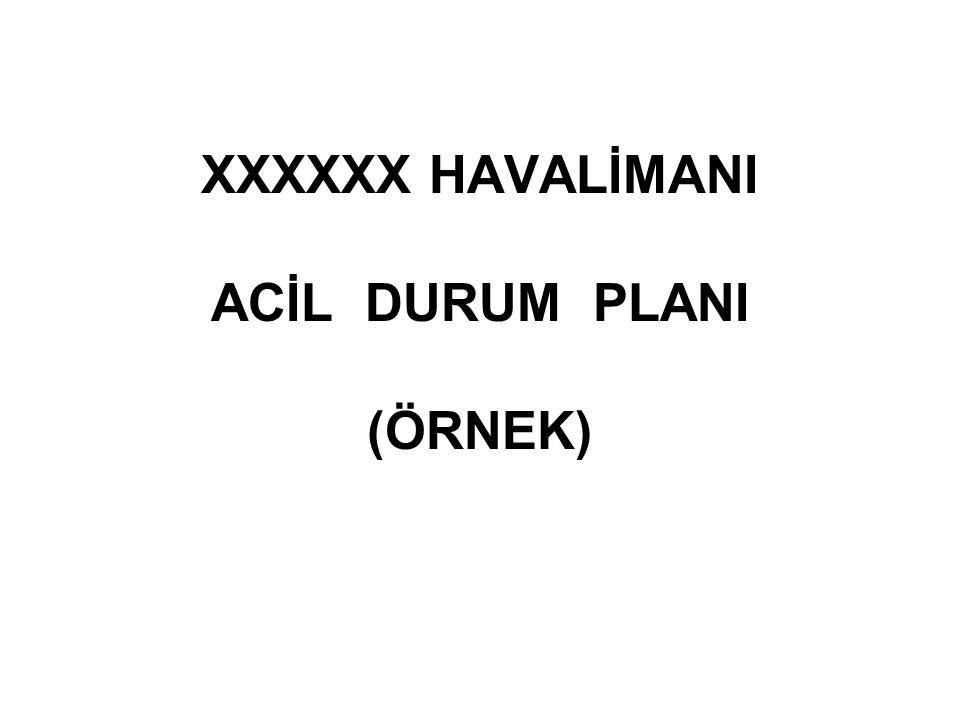 Acil Durumlarda hava alanı içerisinde belirlenmiş sahalar mevcut olup; her bir sahanın amiri belirlenerek Acil Durum Planında belirtilir.