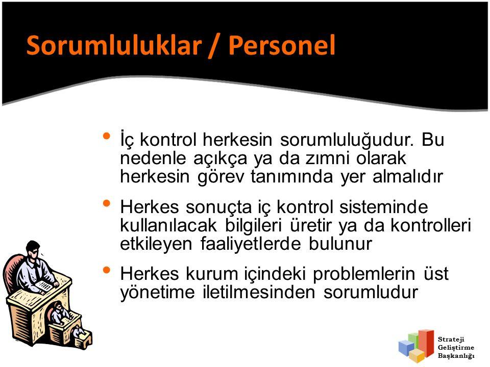 Strateji Geliştirme Başkanlığı Sorumluluklar / Personel İç kontrol herkesin sorumluluğudur.