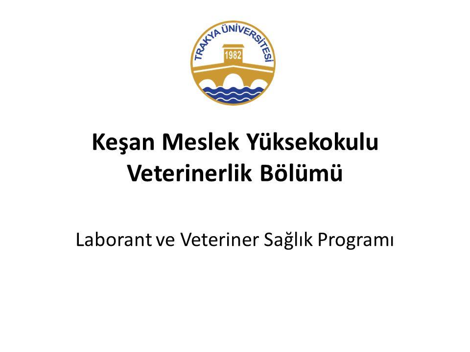 Keşan Meslek Yüksekokulu Veterinerlik Bölümü Laborant ve Veteriner Sağlık Programı