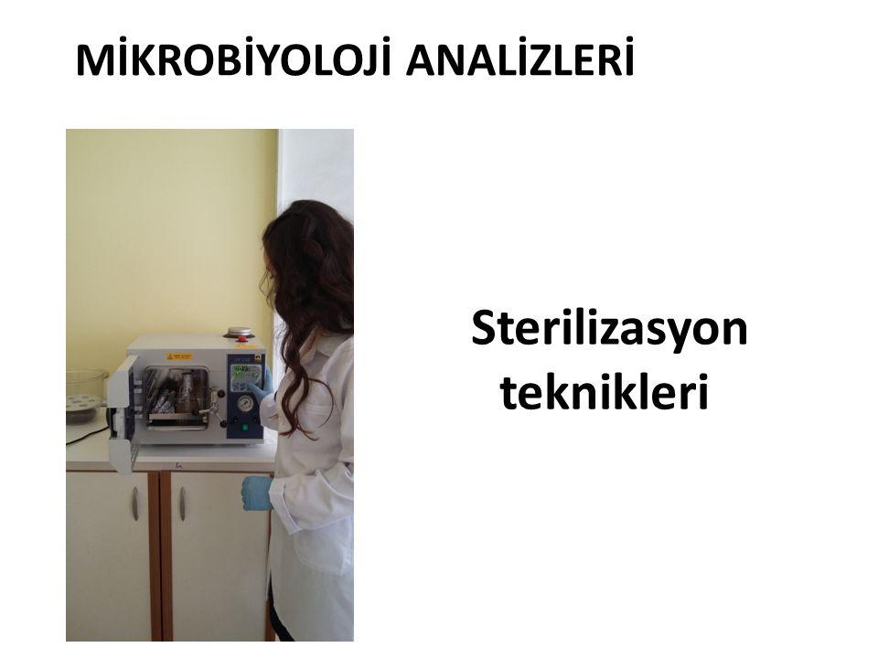 Sterilizasyon teknikleri MİKROBİYOLOJİ ANALİZLERİ