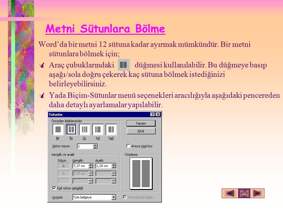 Metni Sütunlara Bölme Word'da bir metni 12 sütuna kadar ayırmak mümkündür.