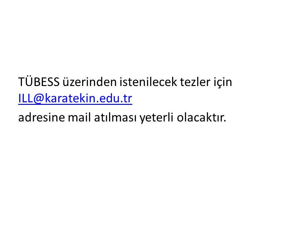 TÜBESS Belge Sağlama ve Ödünç Verme sistemi üzerinden temin edilen tezlerle ilgili olarak YÖK tez merkezi tarafından TÜBESS katılım protokolünde: 6.3.