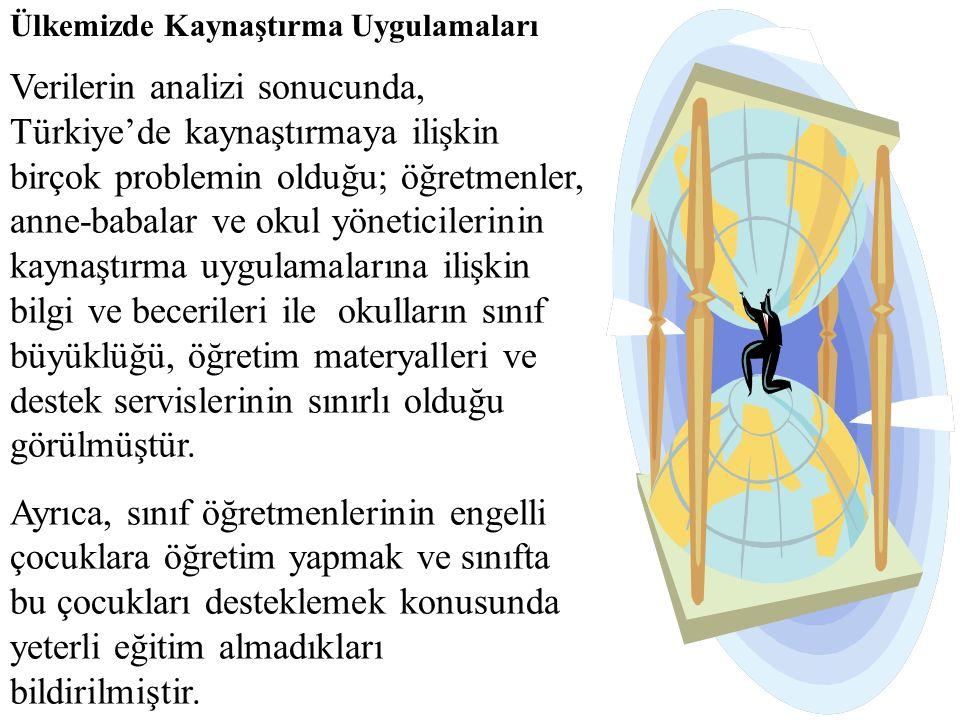 Ülkemizde 1985-86 yılından beri uygulanmakta olan kaynaştırma uygulamalarına ilişkin mevcut durumu ve sorunları saptamak amacıyla Türkiye genelinde Prof.