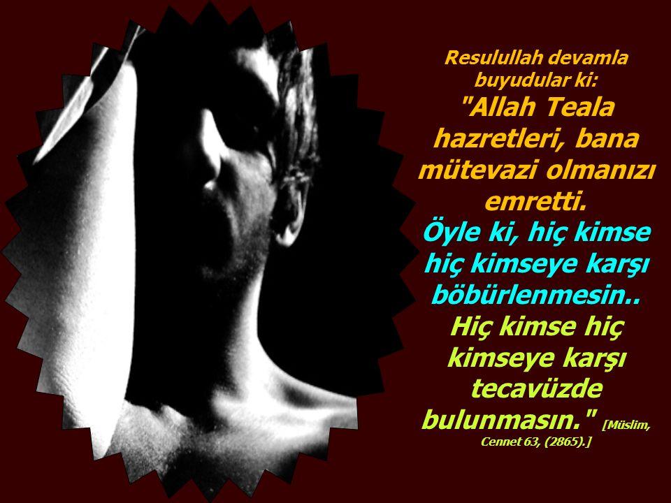 Resulullah (A.S.V.) şöyle buyurmuştur:
