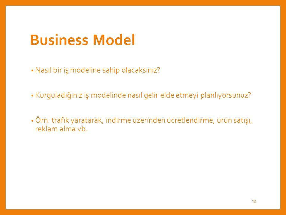 Business Model Nasıl bir iş modeline sahip olacaksınız.