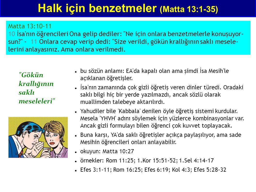 Matta 13:10-11 10 İsa'nın öğrencileri Ona gelip dediler:
