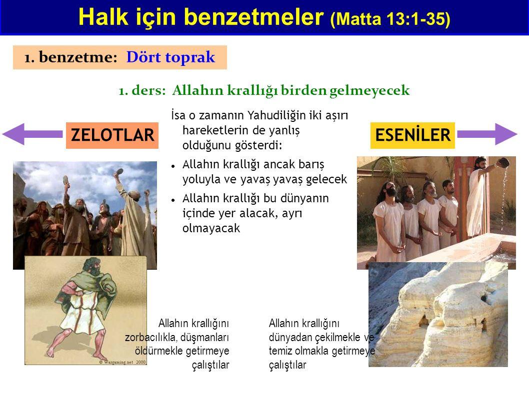 Matta 13:18 Evet, şimdi de köylünün benzetmesine kulak verin: Halk için benzetmeler (Matta 13:1-35) 4 toprak = 4 çeşit yürek, Allahın sözüne 4 değişik tepki yol kenarı Taraftar imanlı kayalı toprak Duygusal imanlı dikenler Yarım yürekli imanlı iyi toprak Bereketli imanlı 1234 hepsi kendini imanlı sanıyorlar ( hristiyan , duada , yalvarıcı )