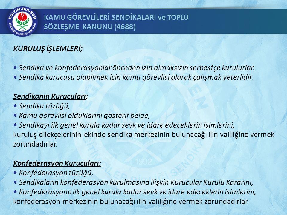 KAMU GÖREVLİLERİ SENDİKALARI ve TOPLU SÖZLEŞME KANUNU (4688) 8.