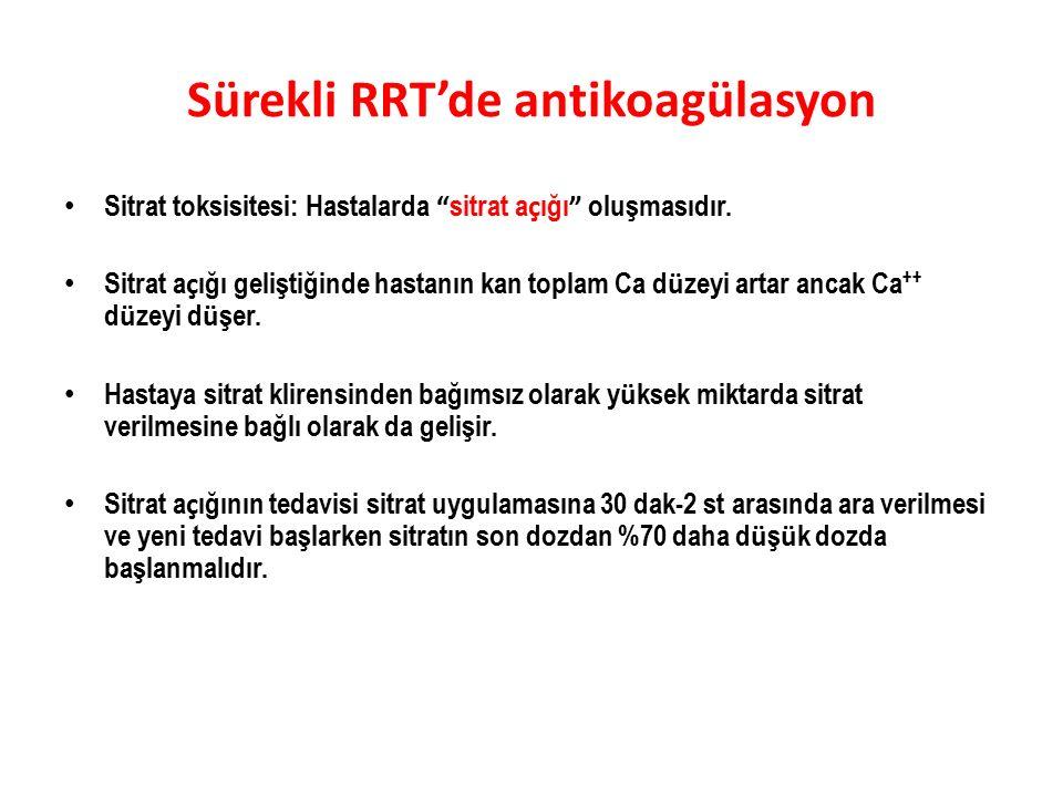 "Sürekli RRT'de antikoagülasyon Sitrat toksisitesi: Hastalarda "" sitrat a ç ığı "" oluşmasıdır. Sitrat a ç ığı geliştiğinde hastanın kan toplam Ca d ü z"