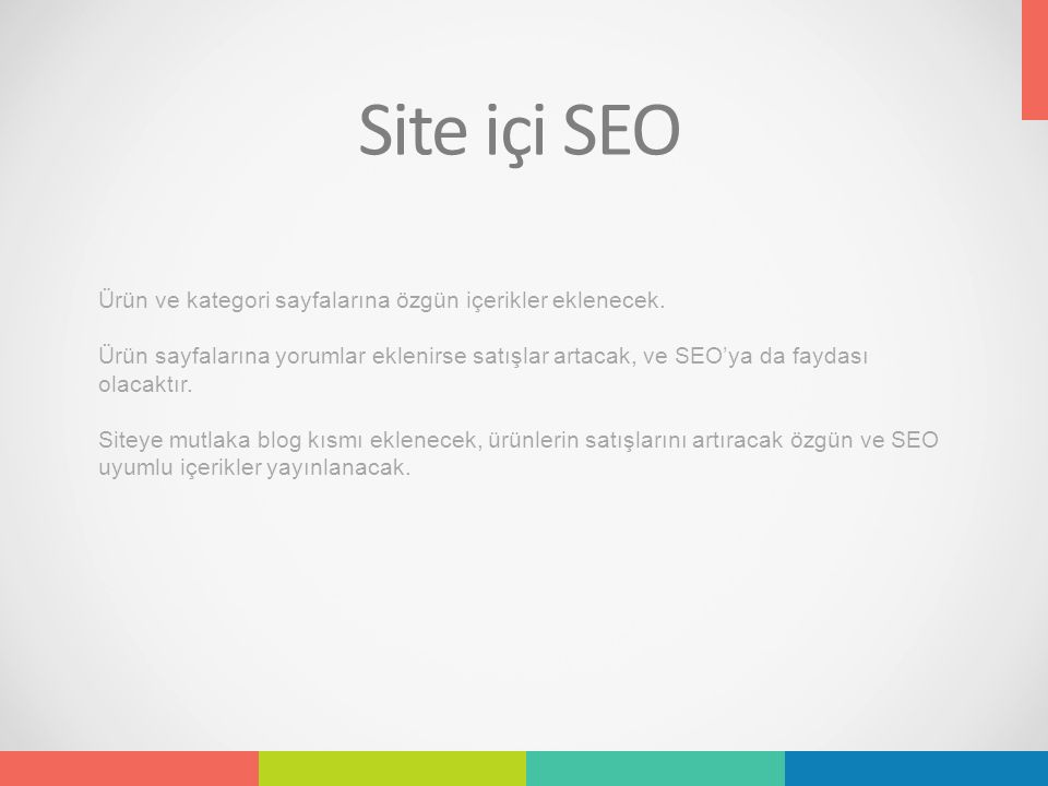 Site içi SEO Ürün ve kategori sayfalarına özgün içerikler eklenecek.