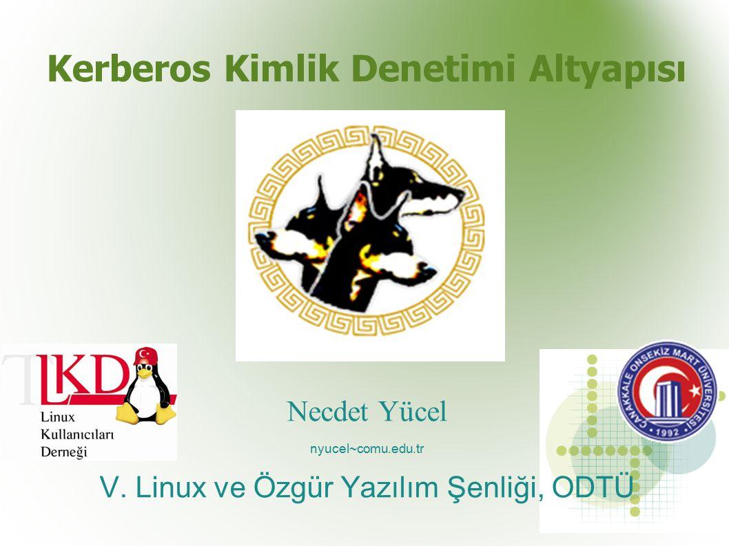 Kerberos Kimlik Denetimi Altyapısı Necdet Yücel nyucel~comu.edu.tr V.