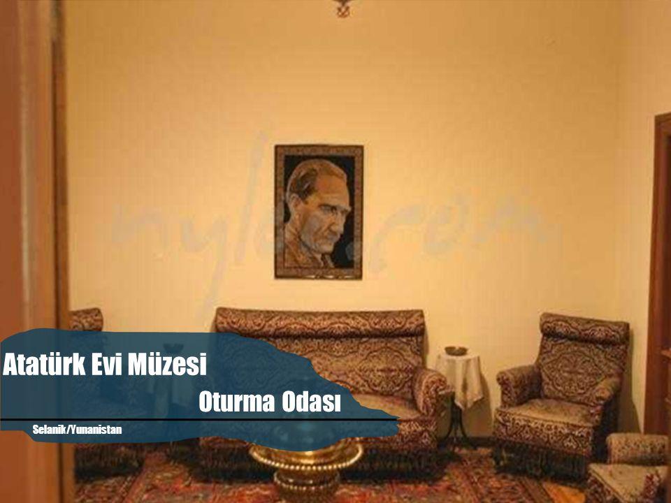 Seyit Ahmet Mırık Atatürk'ün Evi Evin İlk Katı Atatürk Evi Müzesi Selanik/Yunanistan