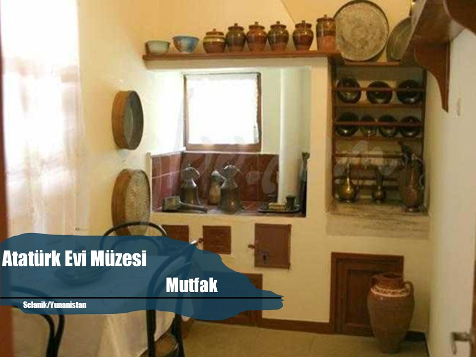 Seyit Ahmet Mırık Atatürk'ün Evi Oturma Odası Atatürk Evi Müzesi Selanik/Yunanistan