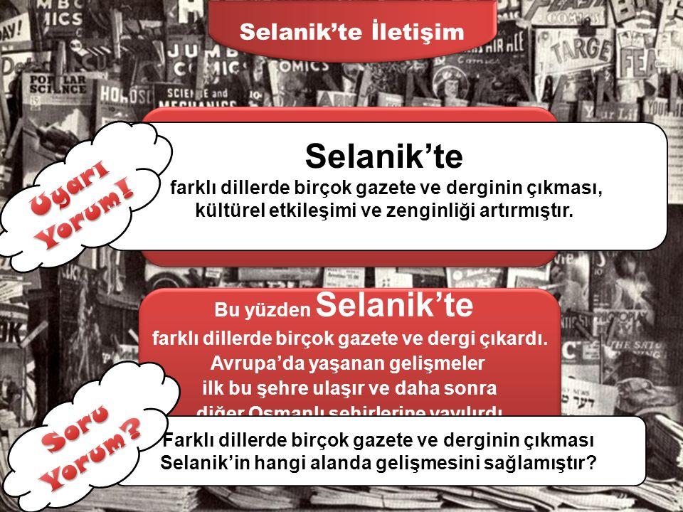 Selanik'te Ulaşım Selanik, sadece deniz ulaşımıyla değil demiryolu ulaşımıyla da gelişmiş bir şehirdi. Üsküp, Belgrat ve İstanbul gibi önemli şehirler