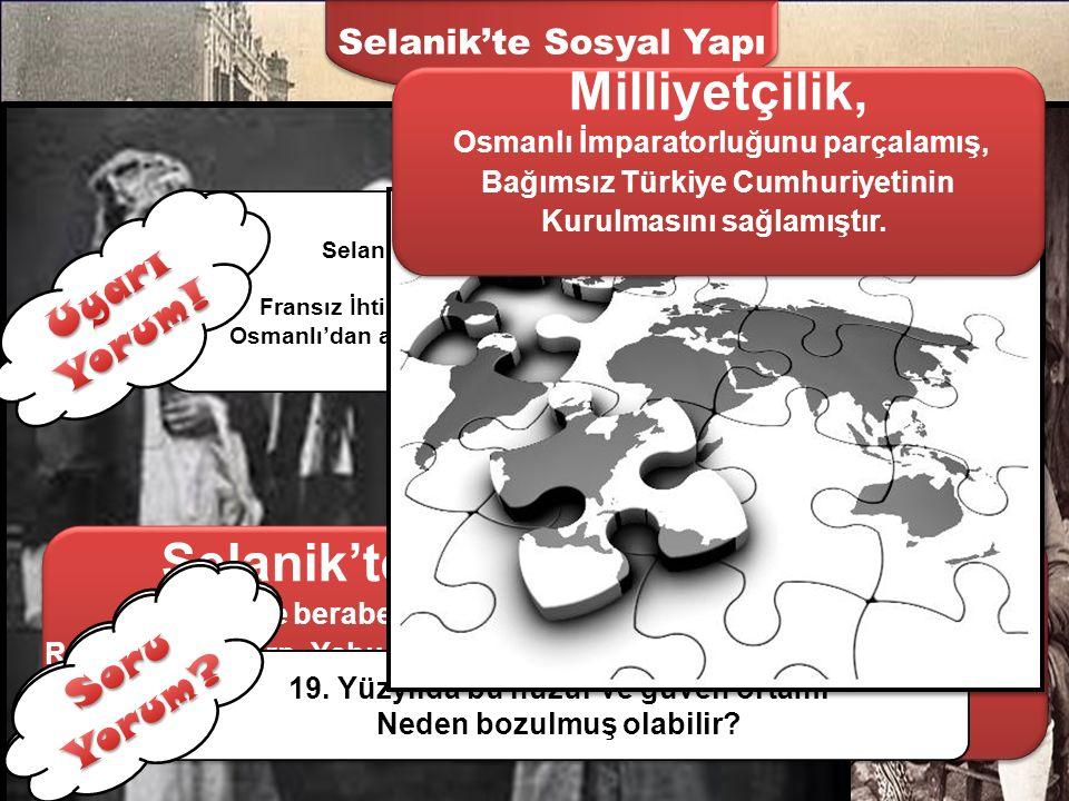 Selanik'te İletişim Selanik, birçok milletin bir arada yaşadığı kozmopolit (farklı dinlere inanan, farklı dilleri konuşan, farklı ırklardan oluşan) bi
