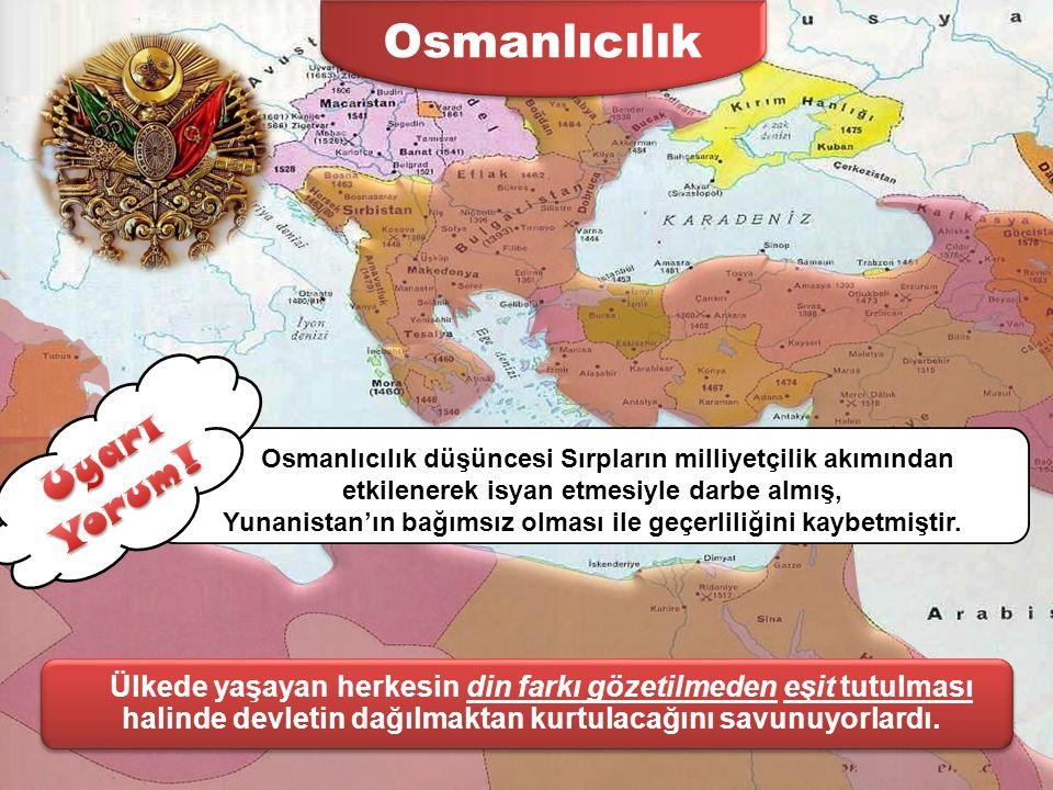 Fikir Akımları Osmanlı'yı Parçalamaktan Kurtarma Akımları 19. Yüzyılın sonlarına doğru Osmanlı parçalanma sürecine girmişti. Yüzyıllar boyunca Türkler