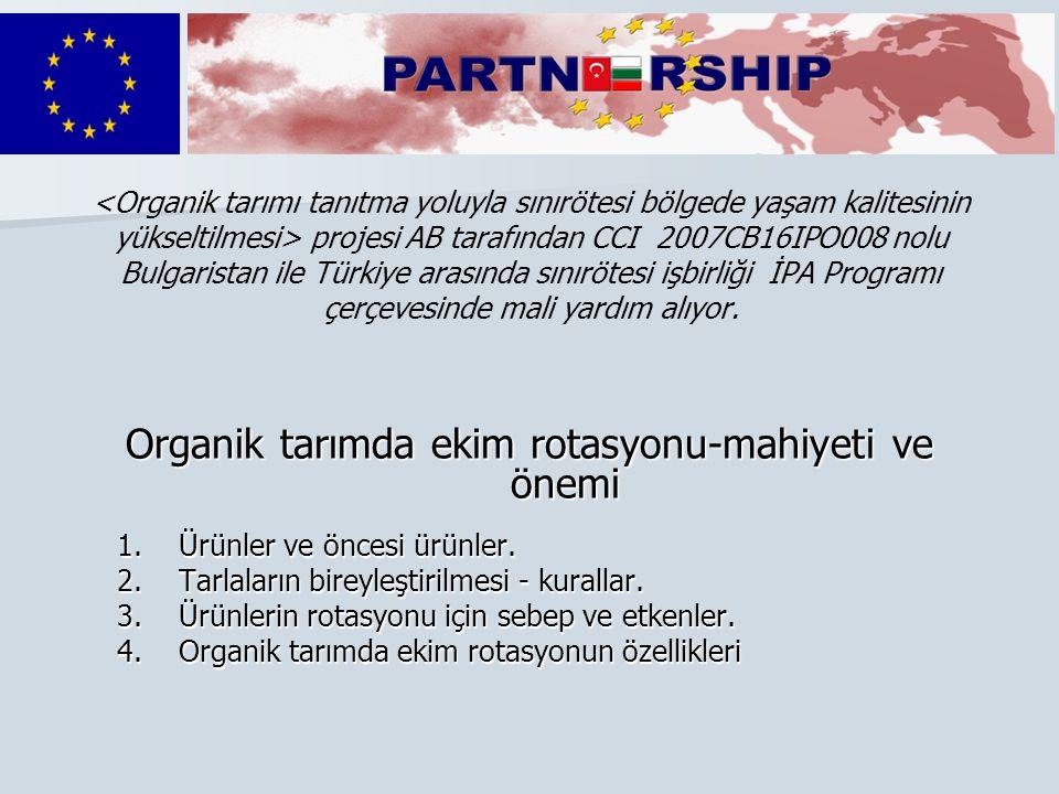 projesi AB tarafından CCI 2007CB16IPO008 nolu Bulgaristan ile Türkiye arasında sınırötesi işbirliği İPA Programı çerçevesinde mali yardım alıyor. Orga