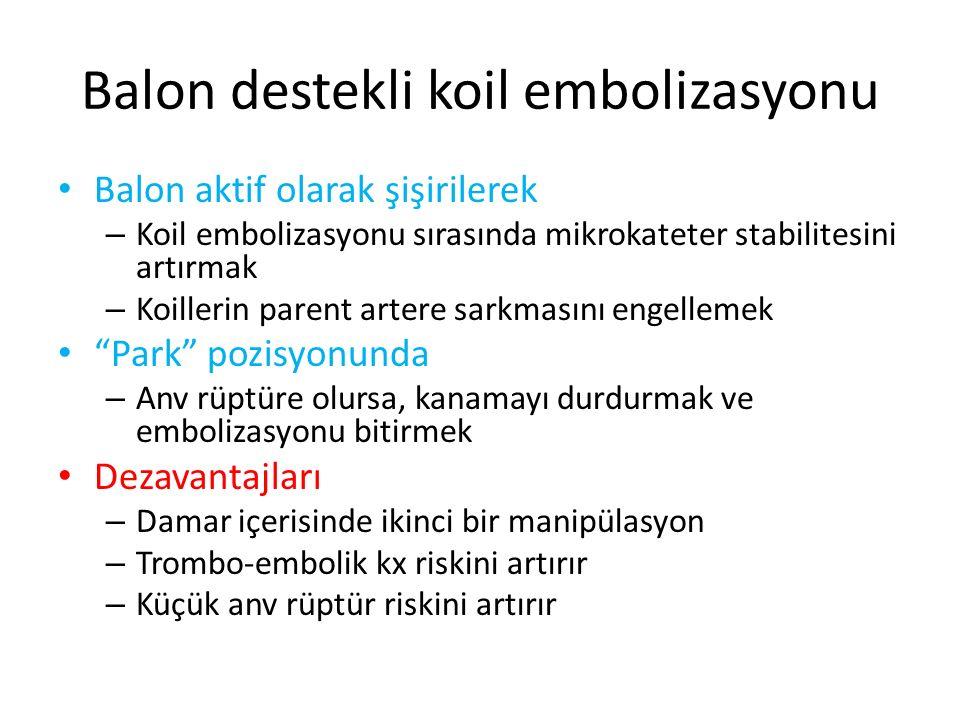 Balon destekli koil embolizasyonu Balon aktif olarak şişirilerek – Koil embolizasyonu sırasında mikrokateter stabilitesini artırmak – Koillerin parent