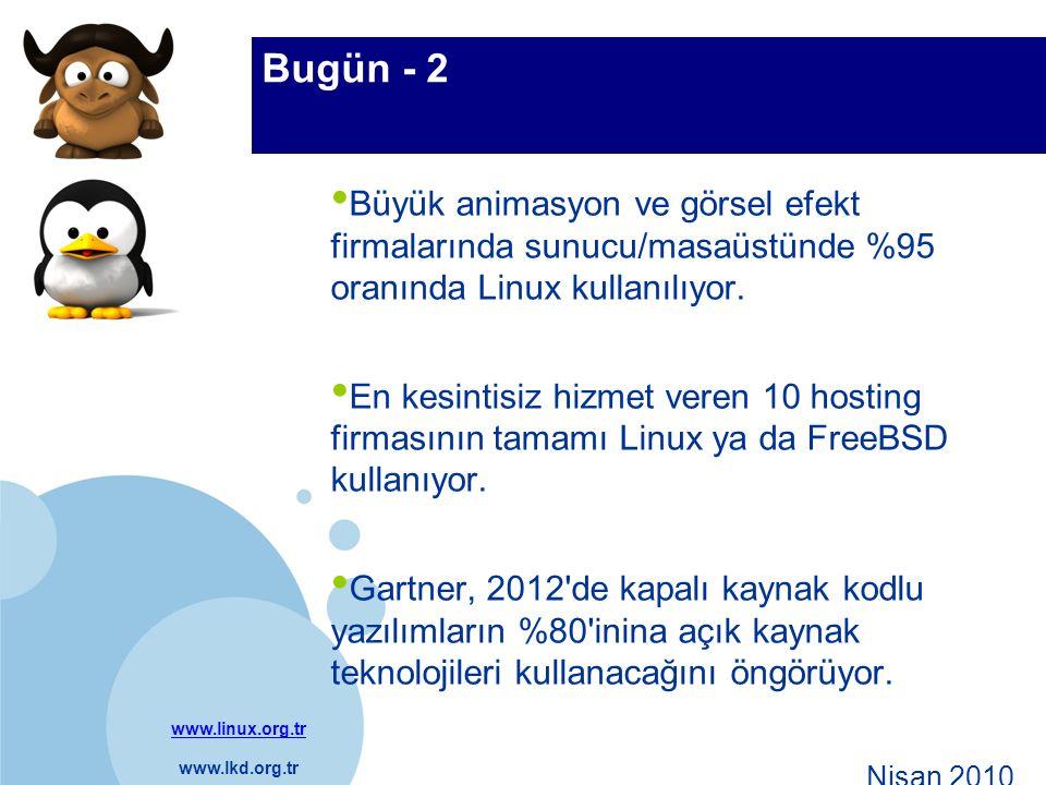 www.linux.org.tr www.lkd.org.tr Company LOGO Bugün - 2 Büyük animasyon ve görsel efekt firmalarında sunucu/masaüstünde %95 oranında Linux kullanılıyor.