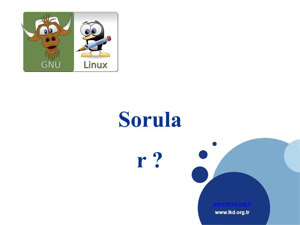 www.linux.org.tr www.lkd.org.tr Company LOGO Sorula r ?