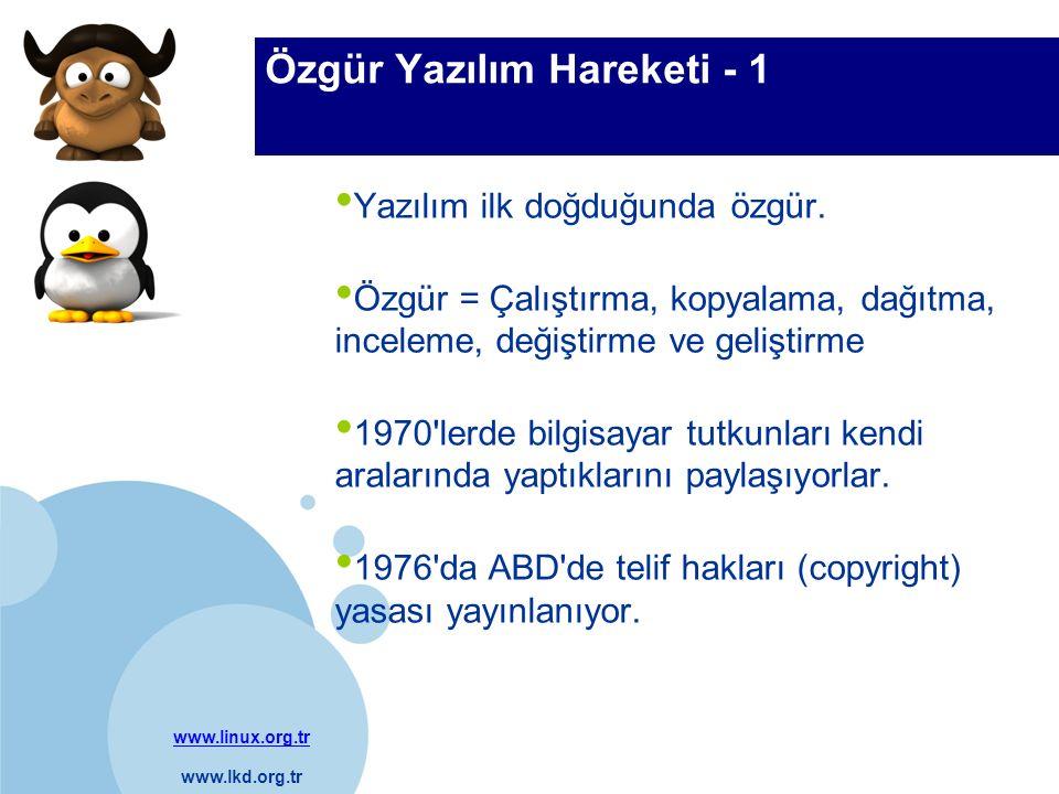 www.linux.org.tr www.lkd.org.tr Company LOGO Türkiye de Gelişim - 1 1993: linux@bilkent.edu.tr e-posta listesi 1995: Türkiye de Internet Konferansı: İlk yüzyüze buluşma ve seminerler, Linux Kullanıcıları Grubu 1996: www.linux.org.tr web sitesi 1997: Turkuaz GNU/Linux dağıtımı 1998: Linux ve özgür yazılım hizmeti veren firmalar filizleniyor