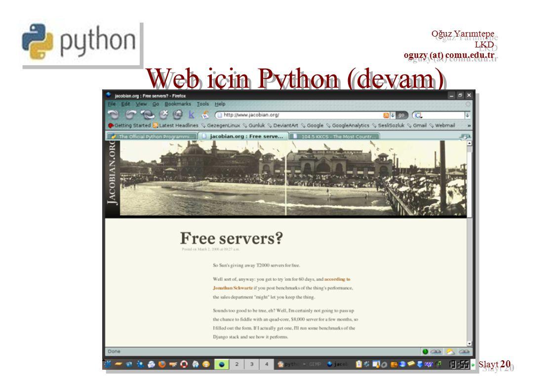 Oğuz Yarımtepe LKD oguzy (at) comu.edu.tr Oğuz Yarımtepe LKD oguzy (at) comu.edu.tr Slayt 20 Web için Python (devam)