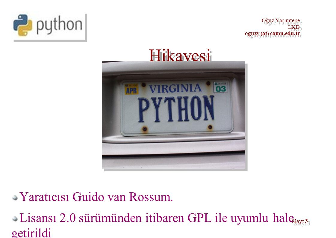 34 Oğuz Yarımtepe LKD oguzy (at) comu.edu.tr Temin Etme ve Kurma ● http://www.python.org/download/ adresinden Windows, Mac OS, Mac OS X, Linux, Sun Solaris, AS/400, Amiga, BeOS işletim sistemlerinden uygun olana göre program indirilir.
