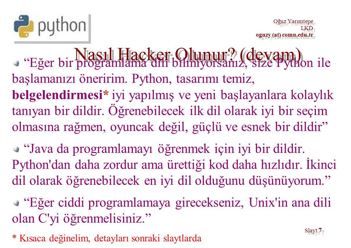 Oğuz Yarımtepe LKD oguzy (at) comu.edu.tr Oğuz Yarımtepe LKD oguzy (at) comu.edu.tr Slayt 18 Web için Python (devam)