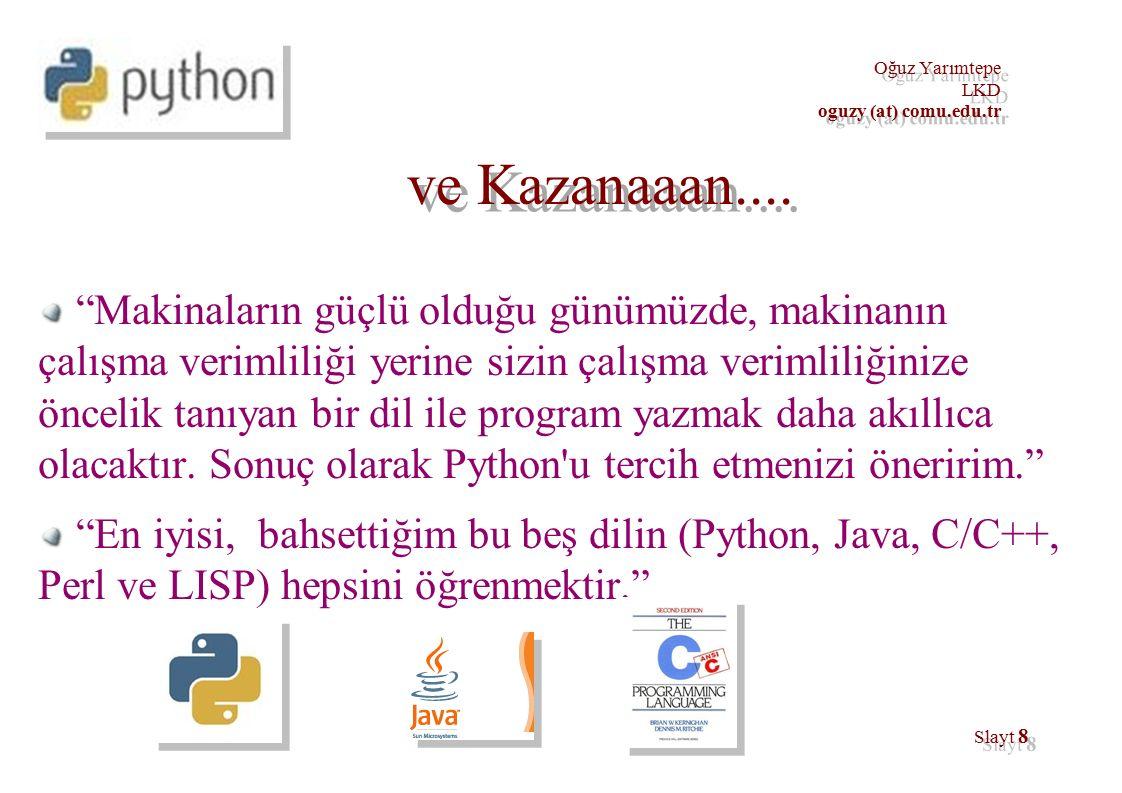 39 Oğuz Yarımtepe LKD oguzy (at) comu.edu.tr Python Yorumlayıcısı (devam)