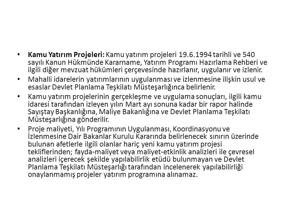 Kamu Yatırım Projeleri: Kamu yatırım projeleri 19.6.1994 tarihli ve 540 sayılı Kanun Hükmünde Kararname, Yatırım Programı Hazırlama Rehberi ve ilgili