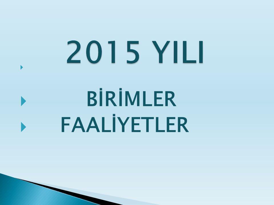   BİRİMLER  FAALİYETLER
