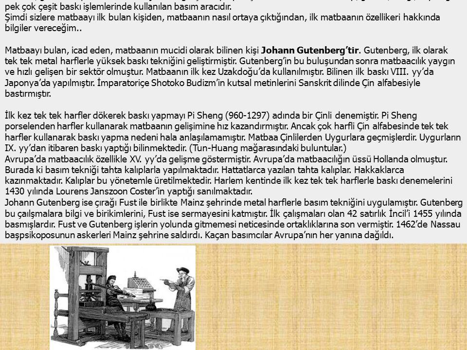 Türkiye'de Matbaacılık İlk Türk matbaacısı İbrahim Müteferrika'dır.