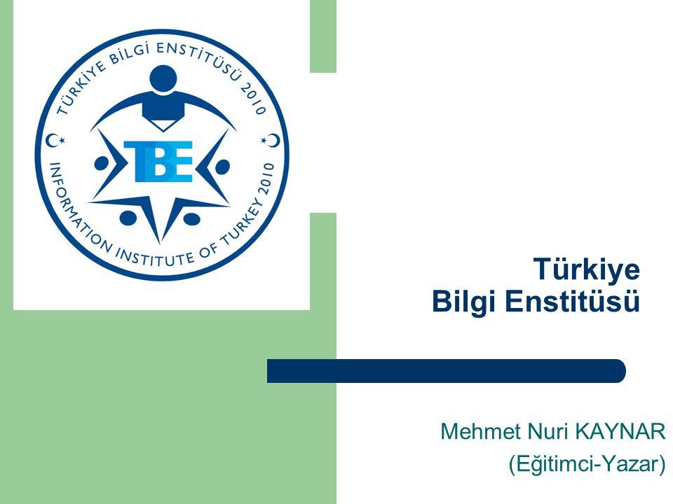Türkiye Bilgi Enstitüsü Mehmet Nuri KAYNAR (Eğitimci-Yazar)