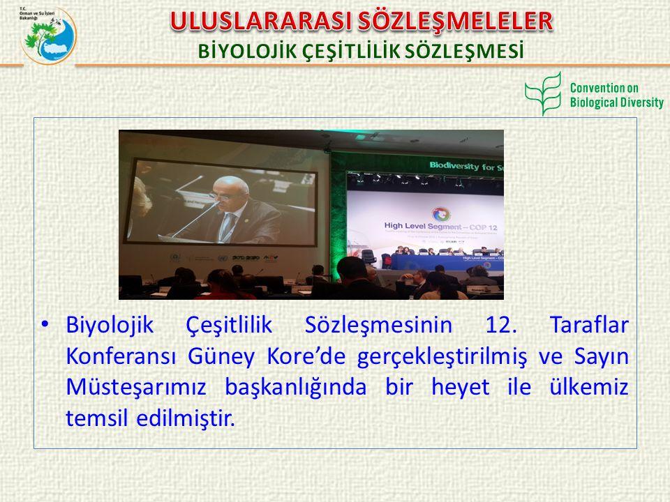 Biyolojik Çeşitlilik Sözleşmesinin 12. Taraflar Konferansı Güney Kore'de gerçekleştirilmiş ve Sayın Müsteşarımız başkanlığında bir heyet ile ülkemiz t