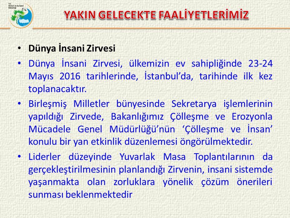 Dünya İnsani Zirvesi Dünya İnsani Zirvesi, ülkemizin ev sahipliğinde 23-24 Mayıs 2016 tarihlerinde, İstanbul'da, tarihinde ilk kez toplanacaktır. Birl