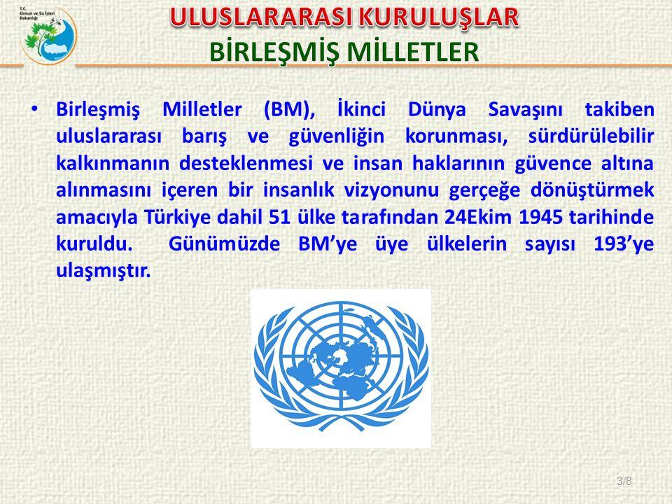 3/8 Birleşmiş Milletler (BM), İkinci Dünya Savaşını takiben uluslararası barış ve güvenliğin korunması, sürdürülebilir kalkınmanın desteklenmesi ve insan haklarının güvence altına alınmasını içeren bir insanlık vizyonunu gerçeğe dönüştürmek amacıyla Türkiye dahil 51 ülke tarafından 24Ekim 1945 tarihinde kuruldu.