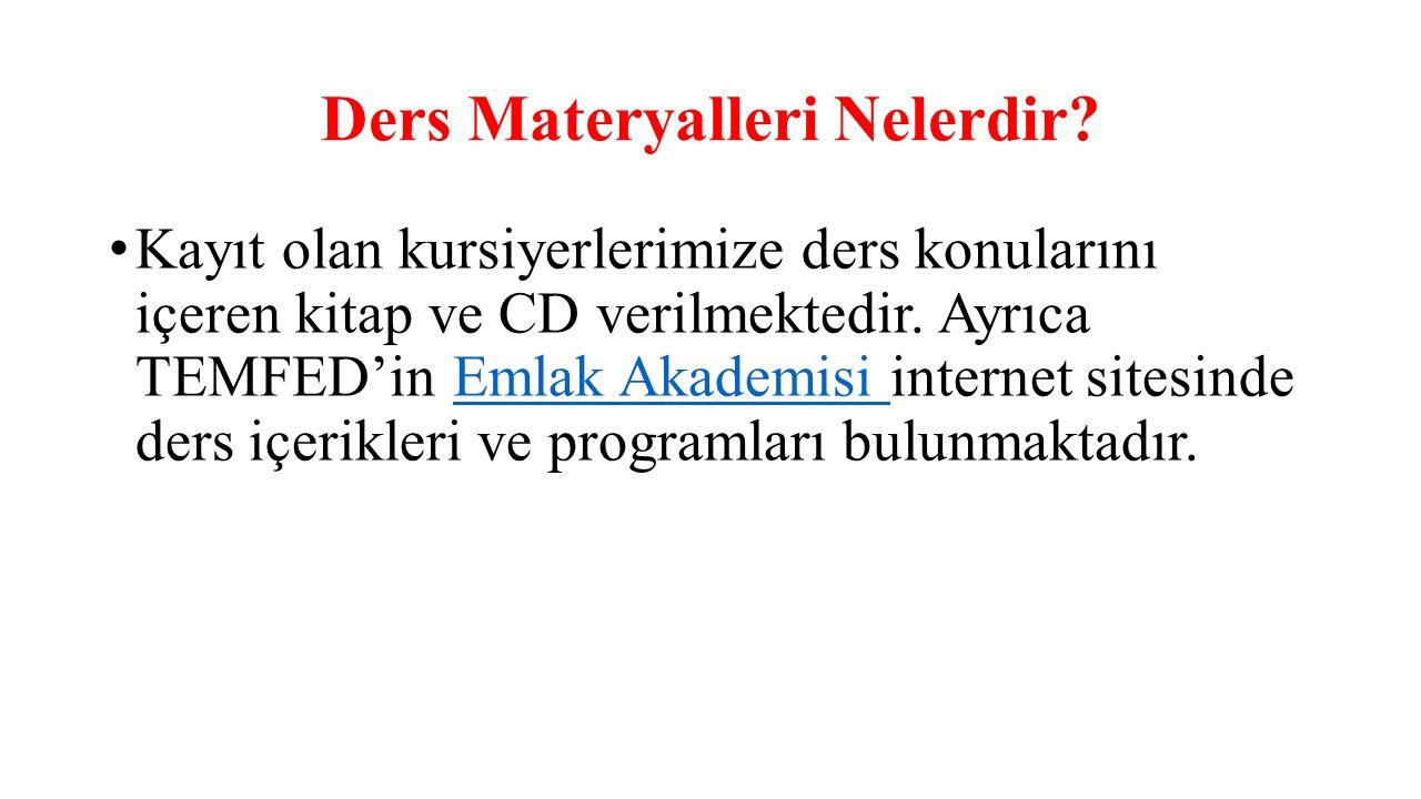 Ders Materyalleri Nelerdir? Kayıt olan kursiyerlerimize ders konularını içeren kitap ve CD verilmektedir. Ayrıca TEMFED'in Emlak Akademisi internet si