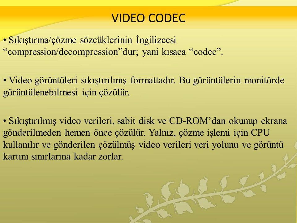 VIDEO CODEC Sıkıştırma/çözme sözcüklerinin İngilizcesi compression/decompression dur; yani kısaca codec .