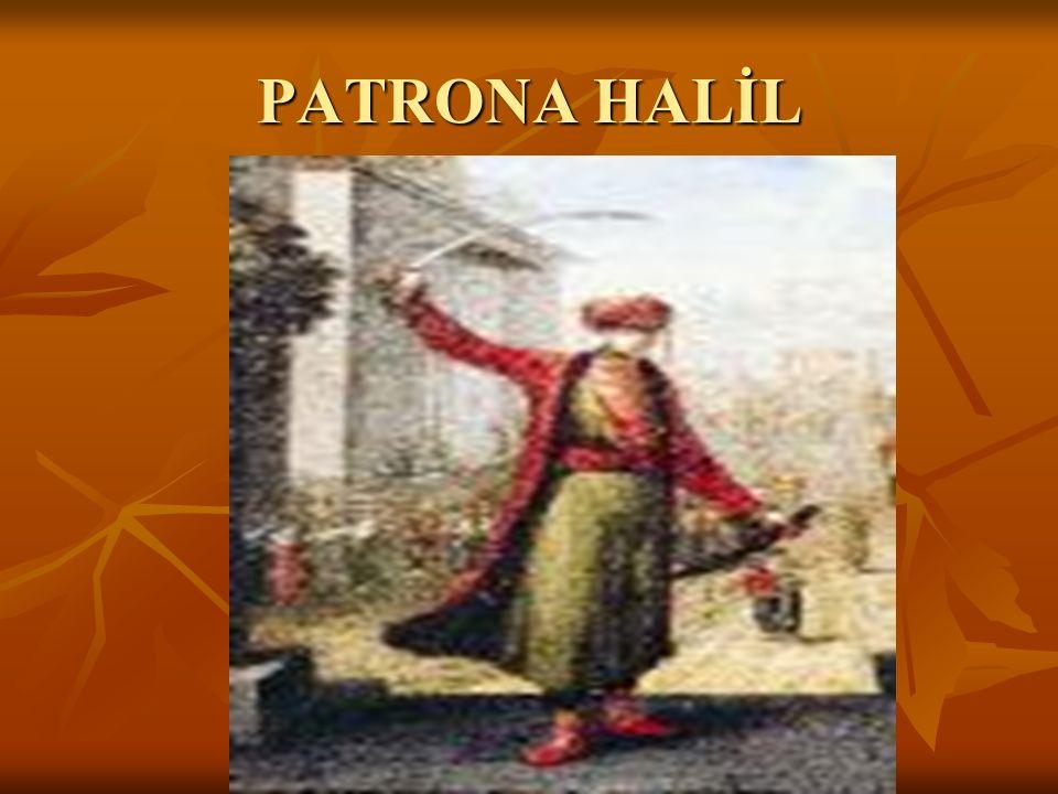 PATRONA HALİL