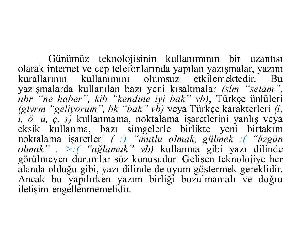 Özel İsimler Dışındaki Yabancı Sözcüklerin Yazımı Türkçeye hem Doğu hem de Batı dillerinden pek çok yabancı sözcük girmiştir.