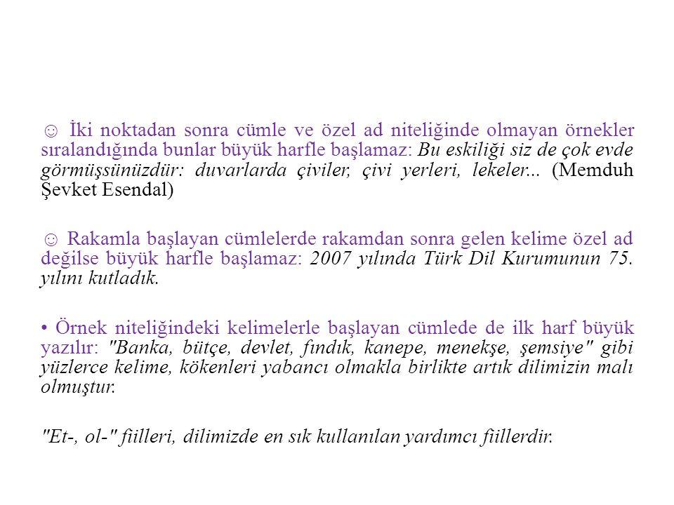 +DA Hâl Eki ile dA Bağlacının Yazımı Türkçede bağlaç olarak kullanılan dA ile bulunma hâli (+DA) eki zaman zaman karışmaktadır.